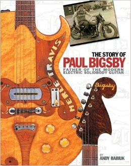 The Story Of Paul A. Bigsby - The Father Of The Modern Electric Solidbody Guitar