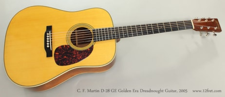 2005 Martin D-28 GE Golden Era