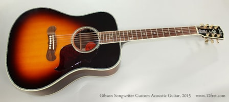 2015 Gibson Songwriter Custom
