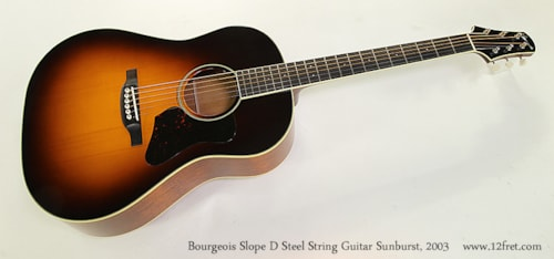 2003 Bourgeois Slope D Sitka Top